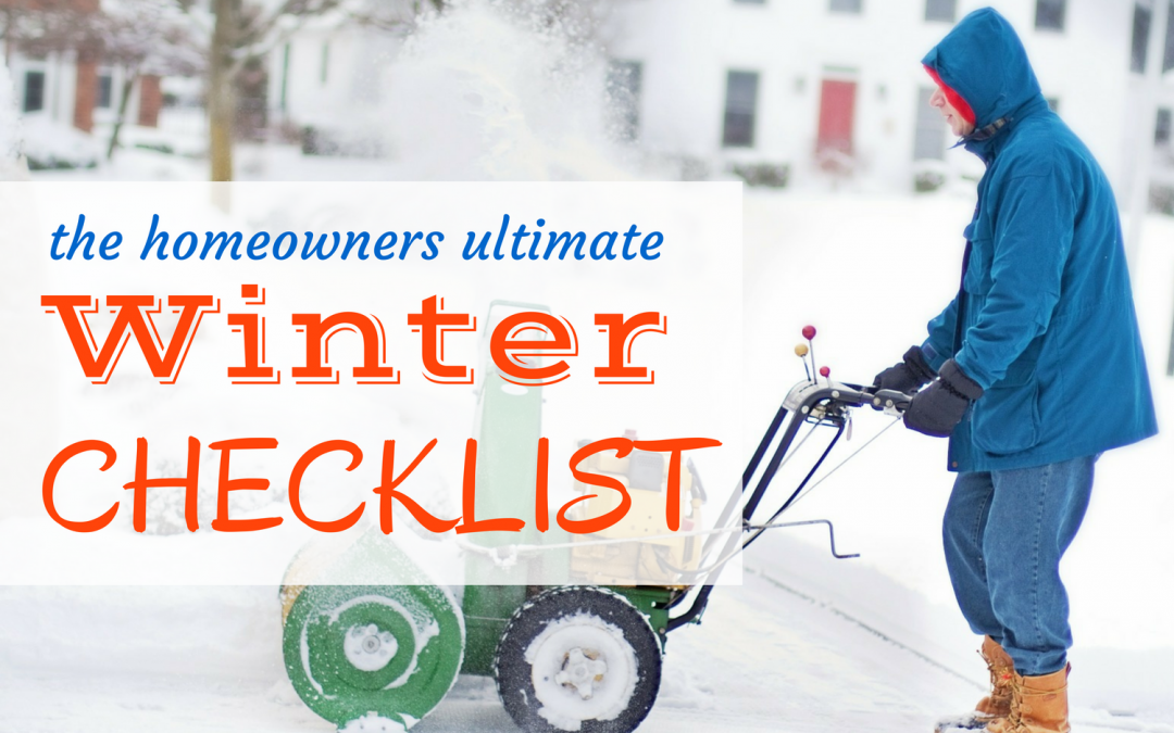 The Homeowner's Ultimate Winter Checklist